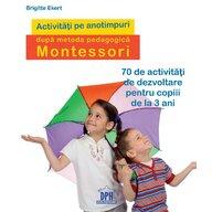 DPH - Carte educativa Activitati pe anotimpuri , Dupa metoda pedagogica Montessori
