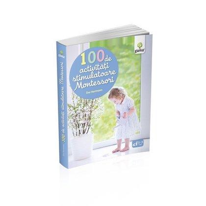 Editura Gama 100 de activităţi stimulatoare Montessori