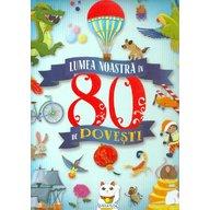 Girasol - Lumea noastra in 80 de povesti