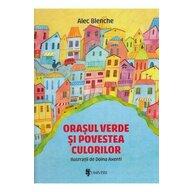 UNIVERS - Carte cu povesti Orasul verde si povestea culorilor