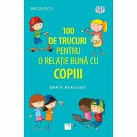 100 de trucuri pentru o relatie buna cu copiii