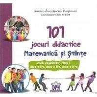 101 JOCURI DIDACTICE-MATEMATICA SI STIINTE