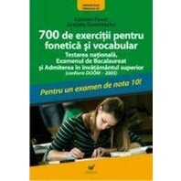 700 DE EXERCITII PENTRU FONETICA SI VOCABULAR ED. II / 2009