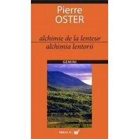 ALCHIMIE DE LA LENTEUR / ALCHIMIA LENTORII