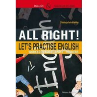 ALL RIGHT! LET`S PRACTISE ENGLISH. WORKBOOK FOR 5TH AND 6TH FORMERS. ED. 2