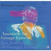 Amintirile lui George Enescu/ Les Souvenirs de Georges Enesco. Ediția a II-a