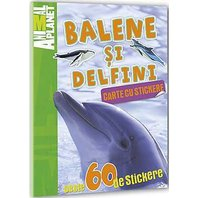 Animal Planet Carte cu stickere: Balene si Delfini