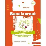 BAC 2021. LIMBA SI LITERATURA ROMANA. TOATE PROFILURILE