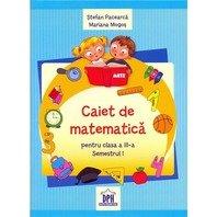 CAIET DE MATEMATICA CLASA A III-A, SEM I