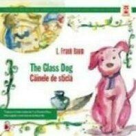CAINELE DE STICLA / THE GLASS DOG