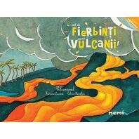 Cat de fierbinti sunt vulcanii!