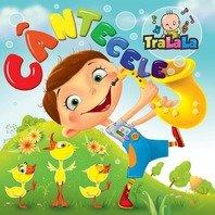 CD Cantecele TraLaLa