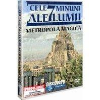DVD Cele 7 Minuni Ale Lumii - Metropola magica