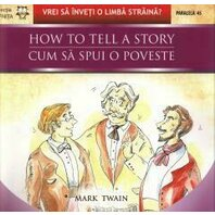 CUM SA SPUI O POVESTE / HOW TO TELL A STORY