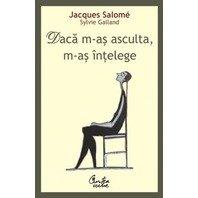 DACA M-AS ASCULTA, M-AS INTELEGE. ED. A III A