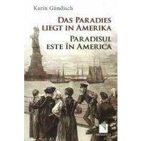 Das Paradies liegt in Amerika / Paradisul este în America