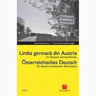 Dic?ionar german-român. Limba german? din Austria / Deutsch - Rumanisches Worterbuch. Osterreichisches Deutsch