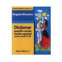 DICTIONAR SPANIOL-ROMAN / ROMAN-SPANIOL CL. II-VIII
