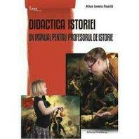 DIDACTICA ISTORIEI. UN MANUAL PENTRU PROFESORUL DE ISTORIE. ED. 3