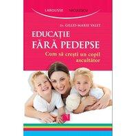 Educatie fara pedepse Cum sa cresti un copil ascultator