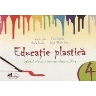 EDUCATIE PLASTICA CLASA A IV-A