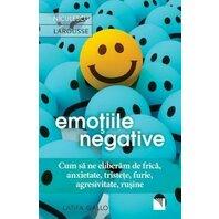 Emotiile negative. Cum sa ne eliberam de frica, anxietate, tristete, furie, agresivitate, rusine (Editia a doua)