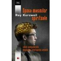 EPOCA MASINILOR SPIRITUALE