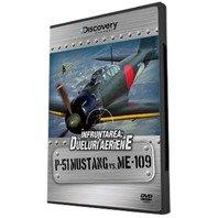 DVD Infruntarea: Dueluri aeriene - P-51 Mustang vs ME - 109
