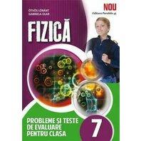 FIZICA. CLASA A 7-A. PROBLEME SI TESTE DE EVALUARE. 2015