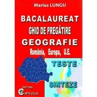 GHID DE PREGATIRE GEOGRAFIE – ROMANIA, EUROPA, U.E. - TESTE, SINTEZE