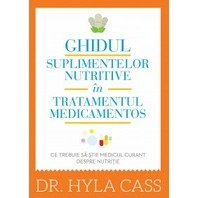 GHIDUL SUPLIMENTELOR NUTRITIVE IN TRATAMENTUL MEDICAMENTOS