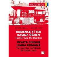 Învata singur LIMBA ROMÂNA. Curs pentru vorbitorii de limba turca. ROMENCE'YI Tek Basına Ogren. Turkler Icin Dil Dersleri