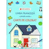 Limba franceza. Primele cuvinte. Carte de colorat