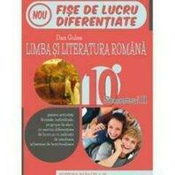 LIMBA SI LITERATURA ROMANA. FISE DE LUCRU. CLS. X. SEM. II. 2015-2016