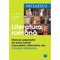 Literatura româna. Manual preparator pe baza tuturor manualelor alternative ale ciclului gimnazial
