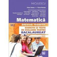 Matematică. Breviar teoretic. Exerciţii şi teste de evaluare pentru bacalaureat M2