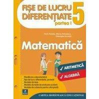 MATEMATICA. FISE DE LUCRU DIFERENTIATE CLS. A V-A, PARTEA I
