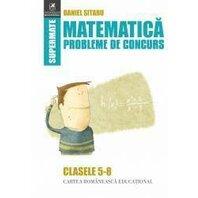 MATEMATICA. PROBLEME DE CONCURS - CLS.5-8