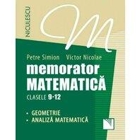 Memo. Matematica pt cls 9-12.Geometrie si analiza matematica