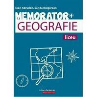 MEMORATOR GEOGRAFIE PENTRU LICEU. ED. 2