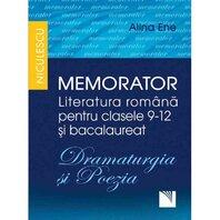 Memorator. Literatura româna pentru clasele 9-12 si bacalaureat. DRAMATURGIA Si POEZIA