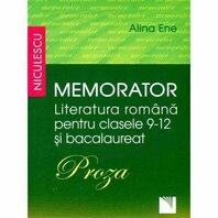 Memorator. Literatura româna pentru clasele 9-12 si bacalaureat. PROZA
