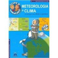 METEOROLOGIA SI CLIMA - SA INTELEGEM TOTUL DINTR-O PRIVIRE