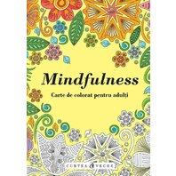 Mindfulness - Carte de colorat pentru adulti