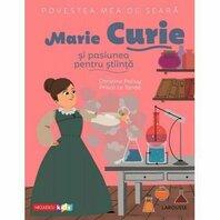 Povestea mea de sear?: Marie Curie ?i pasiunea pentru ?tiin??