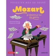 Povestea mea de sear?: Mozart ?i destinul lui de geniu