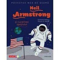 Povestea mea de sear?: Neil Armstrong ?i cucerirea spa?iului