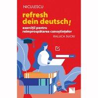 Refresh dein Deutsch! Exercitii pentru reîmprospatarea cunostintelor