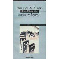 SORA MEA DE DINCOLO/MY SISTER BEYOND