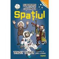 Spatiul - Supereroi ai stiintei